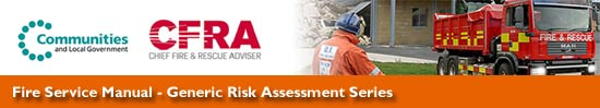 Fire Service Manuals - Generic Risk Assessment Series