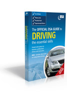 The Official DSA Guide to Driving - the essential skills