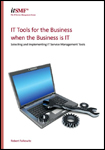 IT Tools for the Business when the Business is IT - Selecting and Integrating Service Management Tools