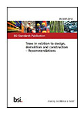 Trees in relation to design, demolition and construction recommendations BS 5837:2012