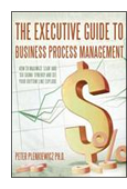 The Executive Guide to Business Process Management: How to Maximize 'Lean' and 'Six Sigma' Synergy and