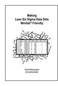 Making Lean Six Sigma Data Sets Minitab Friendly or The Best Way to Format Data for Statistical