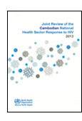 Joint Review of the Cambodian National Health Sector Response to HIV 2013 shortcut