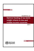 Guidelines on Optimal Feeding of Low Birth Weight Infants in Low- and Middle-Income Countries shortcut