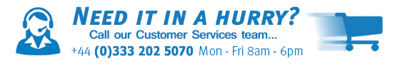 Need it in a hurry? Call our Customer Services team on tel +44 (0)333 202 5070