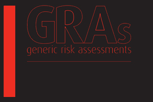 Generic Risk Assessments (GRAs)