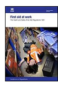 First Aid at Work: The Health and Safety (First-aid) Regulations 1981 cover