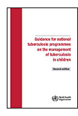 Guidance for National Tuberculosis Programmes on the Management of Tuberculosis in Children cover