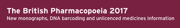 British Pharmacopoeia 2017 New monographs, DNA barcoding chapter and unlicensed medicines information