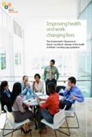 Improving Health and Work: Changing Lives - The Government's Response to Dame Carol Black's Review of the Health of Britain's Working-age Population - Front