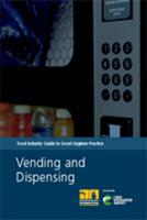 Food Industry Guide to Good Hygiene Practice: Vending and Dispensing - Front