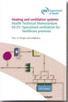 Health Technical Memorandum 03-01: Specialised Ventilation for Healthcare Premises - Part A: Design and Validation - Front