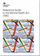 Reference Guide to the Mental Health Act 1983 (2015 version)