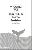 Whaling for beginners: Book two Reputations