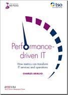 Performance-driven IT - How metrics can transform IT services and operations