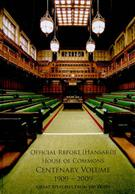 Official Report [Hansard] House of Commons: Centenary Volume 1909-2009 - Front