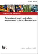 BS OHSAS 18001:2007 Occupational Health and Safety Management Systems - Requirements
