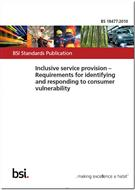 BS 18477:2010 Inclusive Service Provision. Requirements For Identifying And Responding To Consumer Vulnerability  - Front