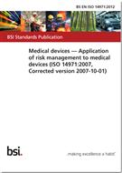 BS EN ISO14971:2012 Medical Devices. Application of Risk Management to Medical Devices
