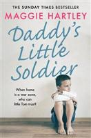 Daddy's Little Soldier: When home is a w - Front