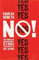 No!: The Power of Disagreement in a Worl - Front