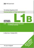 The Building Regulations 2015: Approved Document L1B: Conservation of fuel and power in existing dwellings, 2010 edition incorporating 2010, 2011 and 2013 amendments - Front