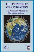 The Principles of Navigation: The Admiralty Manual of Navigation Volume 1 - Front