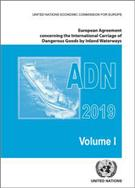 European Agreement Concerning the International Carriage of Dangerous Goods by Inland Waterways (ADN) 2019 including the annexed regulations, applicable as from 1 January 2019