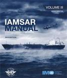 International Aeronautical and Maritime Search and Rescue Manual (IAMSAR Manual)- Volume III, Mobile Facilities 2016 Edition - Front